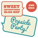Sweet Adventures Blog Hop January: Popsicle Party