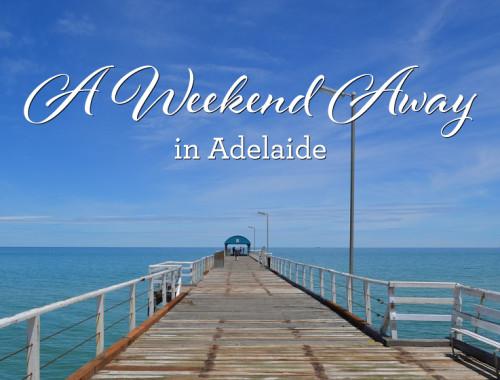 a-weekend-away-adelaide