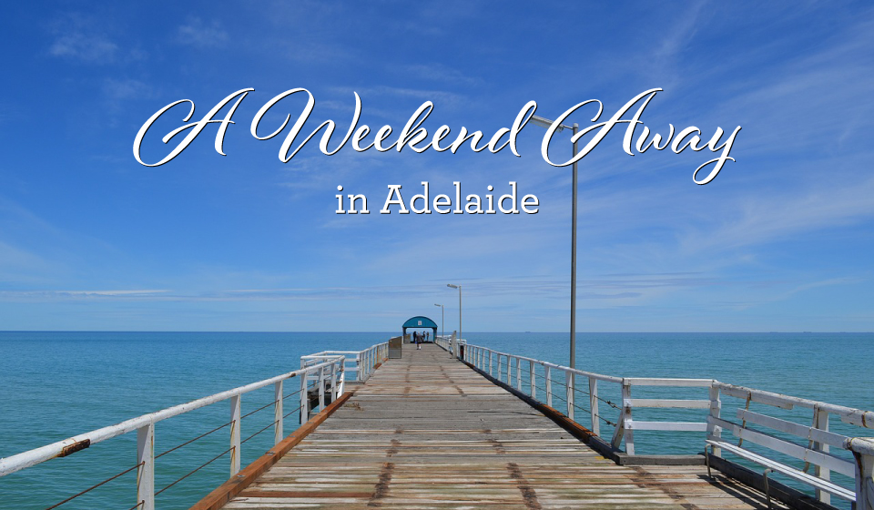A weekend away in adelaide love swah for Get away for the weekend