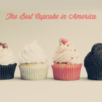 The Search for the Best Cupcake in America!