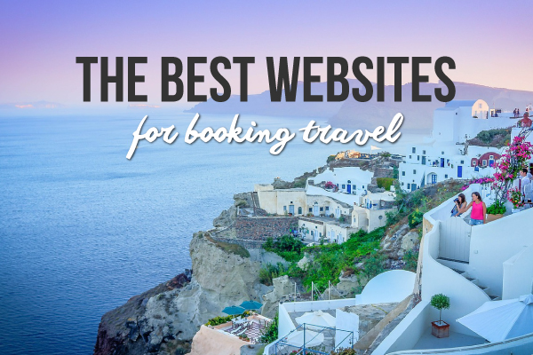 The Best Websites For Booking Travel To Save You Time And