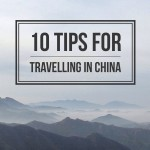 10 Tips for Travelling in China