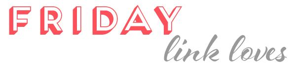 friday-link-loves