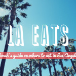 LA Eats – Swah's Best Places to Eat in Los Angeles