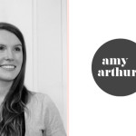 Creative Fridays: An Interview with Amy Arthurs
