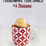 Microwave Mug Cakes – #4 Banana
