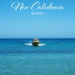 Travel Guide: Noumea, New Caledonia