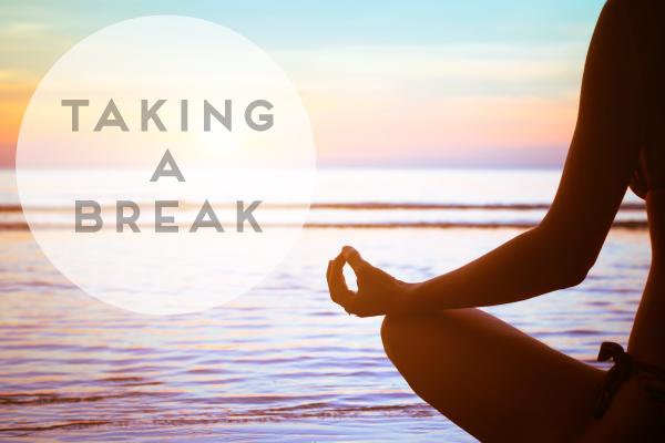 taking-a-break