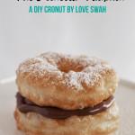 The Nutella Fauxnut – A Super Easy DIY Cronut!