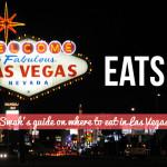 Vegas Eats – Swah's Best Places to Eat in Las Vegas