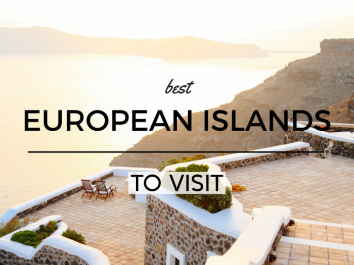 Best European Islands to Visit