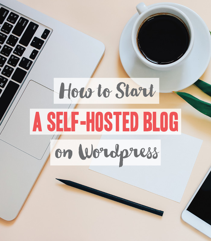 How To Start a Self-hosted Blog on WordPress