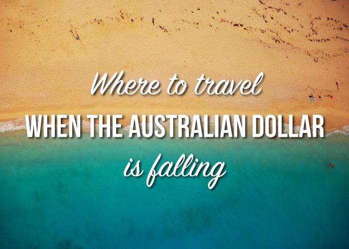 where-to-travel-falling-aussie-dollar